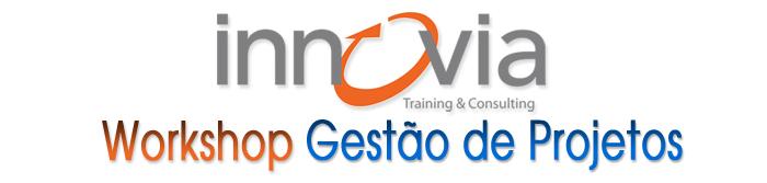 Innovia - WorkShop Gestão de Projetos